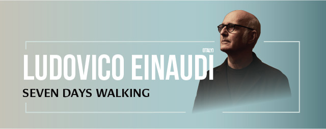 Mosaic Music Series <br> Ludovico Einaudi (Italy) <br> Seven Days Walking