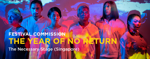 [CANCELLED] Singapore International Festival of Arts 2020<br>The Year of No Return by The Necessary Stage (Singapore)