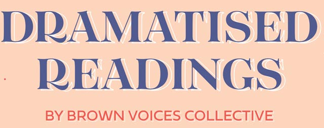 Raga <br> Dramatized Readings <br> by Brown Voices Collective